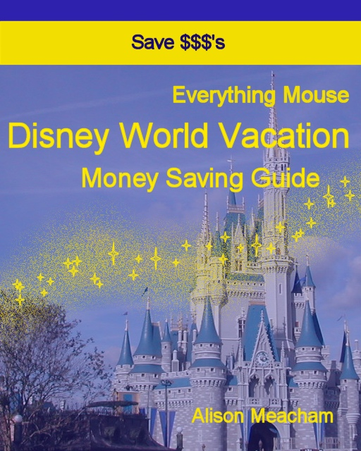 Disney World Vacation Money Saving Guide